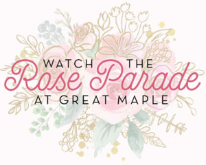 Watch the Rose Parade at Great Maple